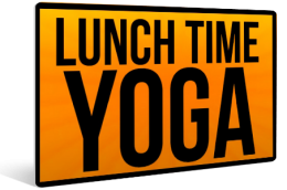 Lunch Time Yoga Class