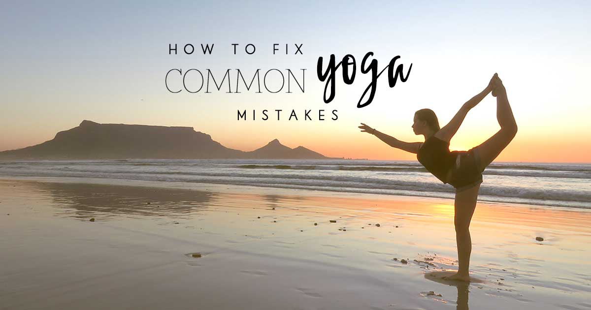 Common Yoga Mistakes & How To Fix Them!