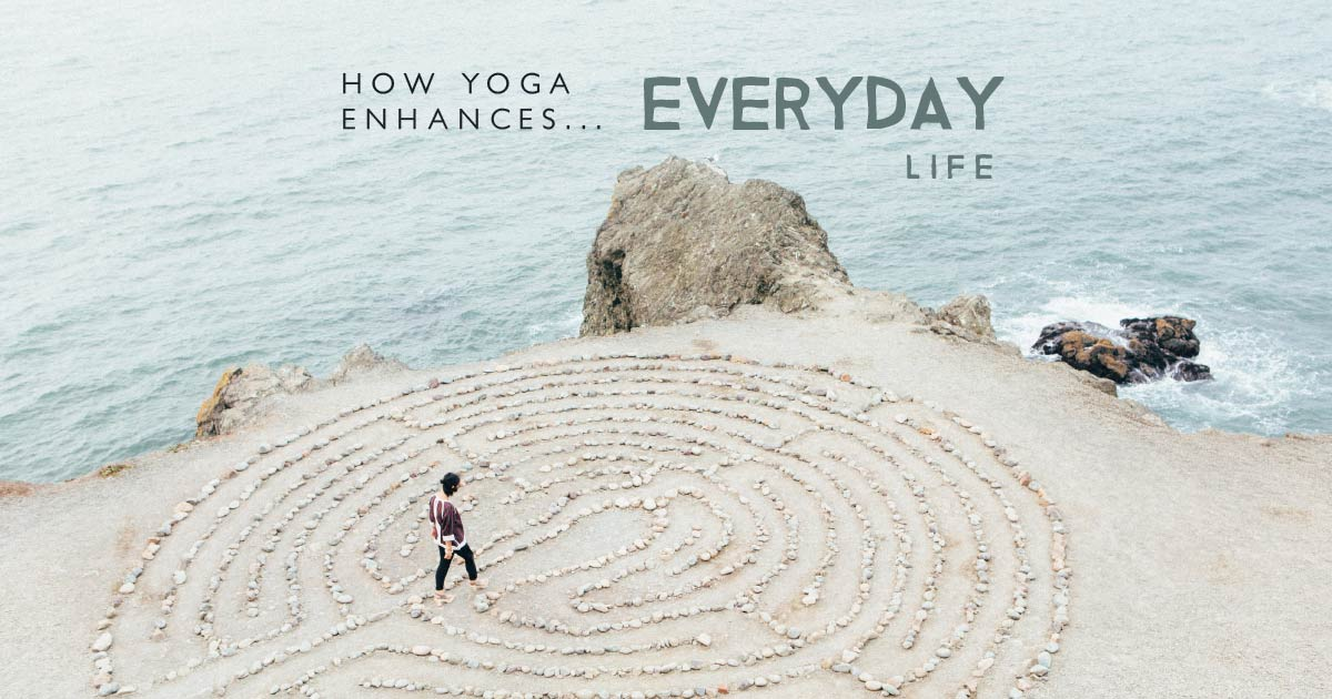 How Yoga Enhances Your Everyday Life – Starting Now!
