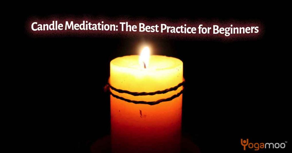 Candle Meditation: The Best Practice for Beginners