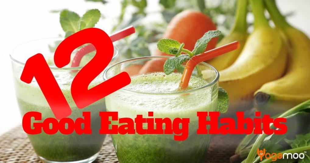 12 Good Eating Habits