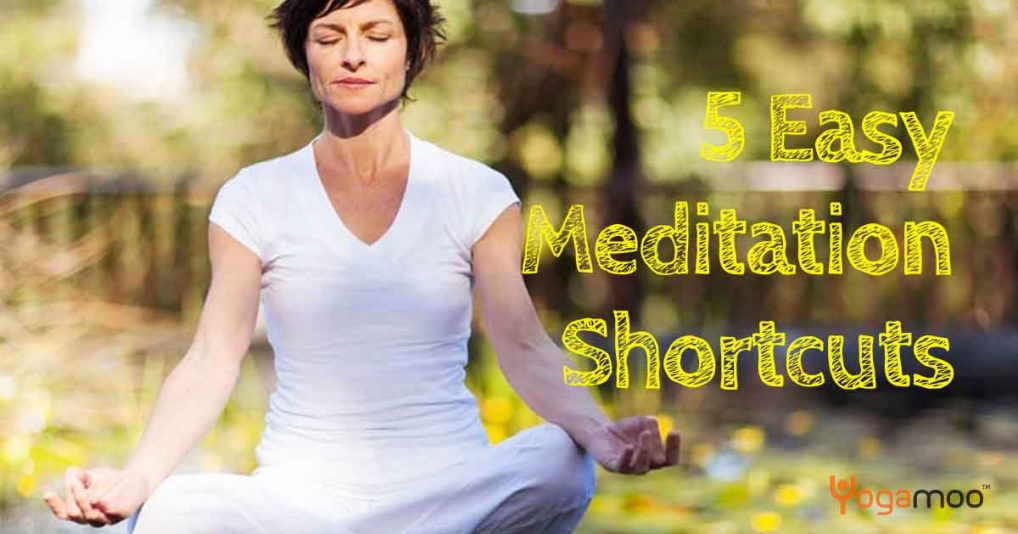 5 Easy Meditation Shortcuts For Curious Yogis