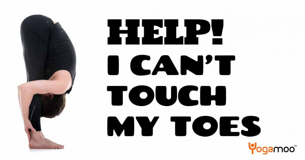 I can't touch my toes!