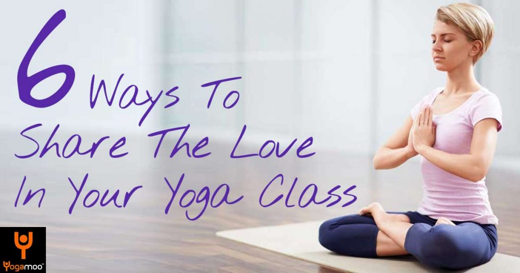 6 Ways To Bring Gratitude Not Attitude And Share The Love In Your Yoga Class