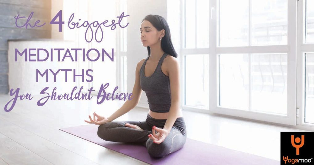 The 4 Biggest Meditation Myths You Shouldn't Believe