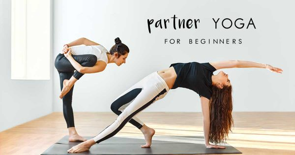 Partner Up For Yoga Pair Poses