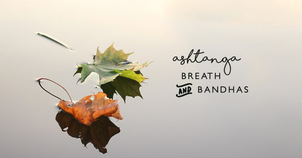 Ashtanga Breath and Bandhas