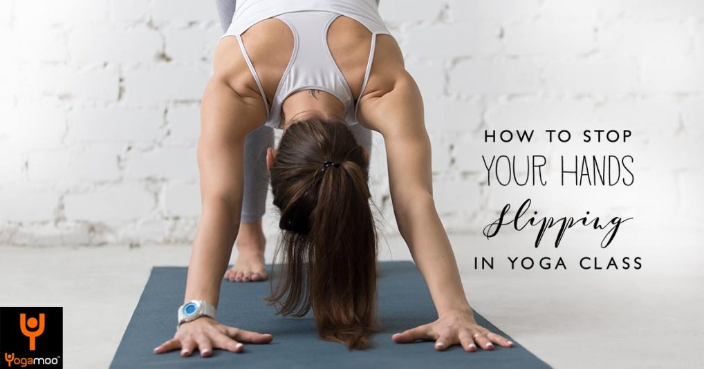 5 Ways To Stop Your Hands Slipping In Yoga Class