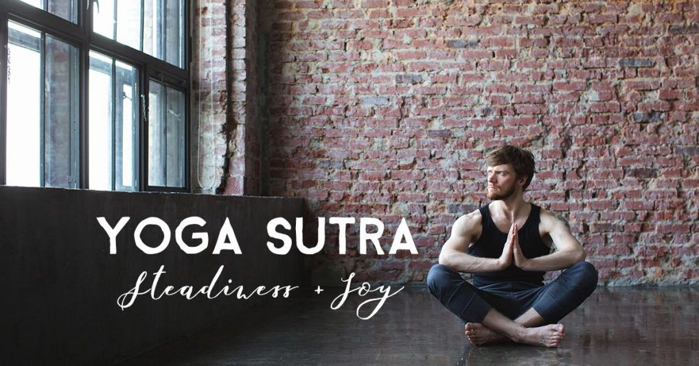 Exploring-the-Yoga-Sutra-Steadiness-and-Joy