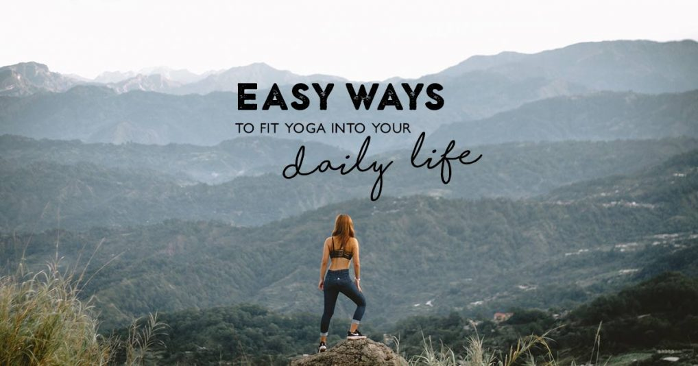 Fun-Effortless-Ways-to-Fit-Yoga-into-Your-Daily-Life