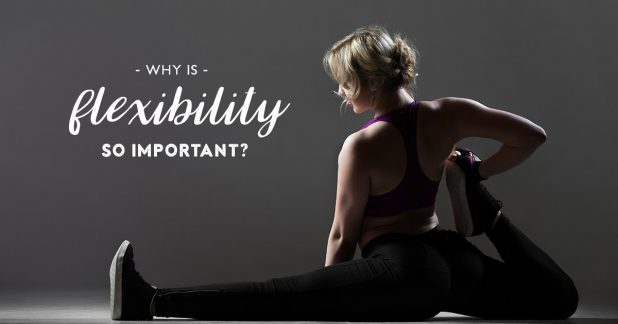 Why-Is-Flexibility-So-Important