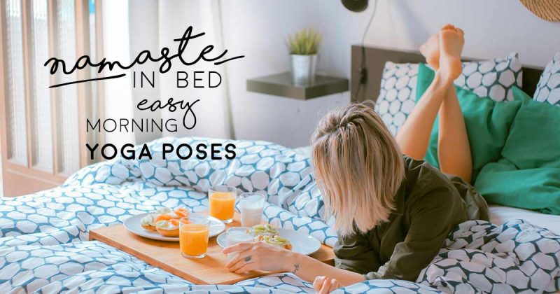 Namaste-in-Bed-Easy-Morning-Yoga-Poses-Header